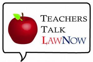 Teachers Talk LawNow
